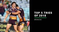 NRL.com's top five Broncos tries of 2018