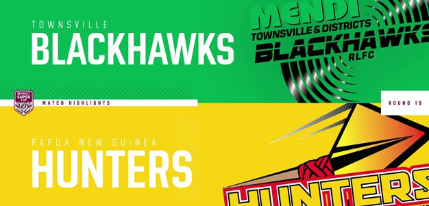 Intrust Super Cup Round 19 highlights: Blackhawks v Hunters