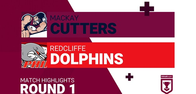 Round 1 highlights: Cutters v Dolphins
