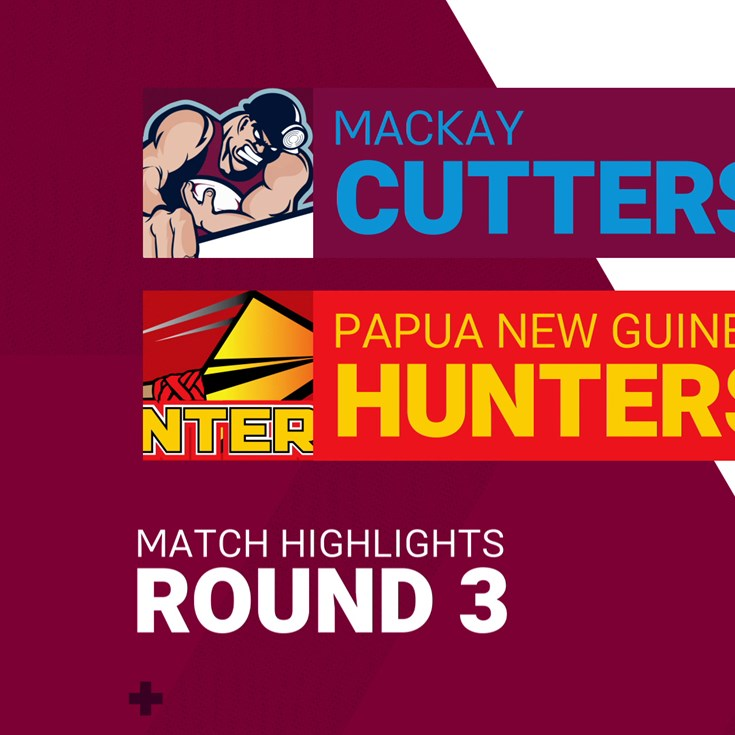 Round 3 highlights: Cutters v Hunters