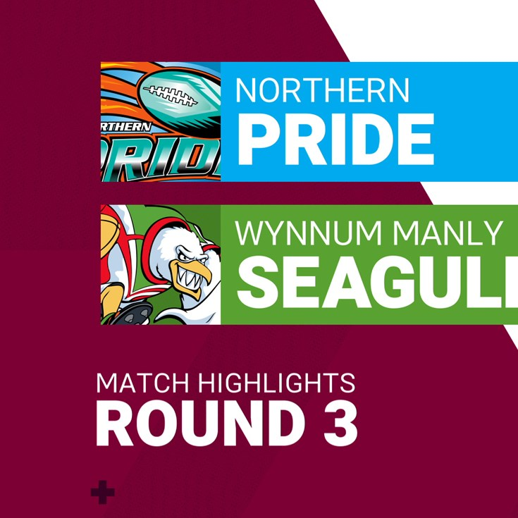 Round 3 highlights: Northern Pride v Wynnum Manly