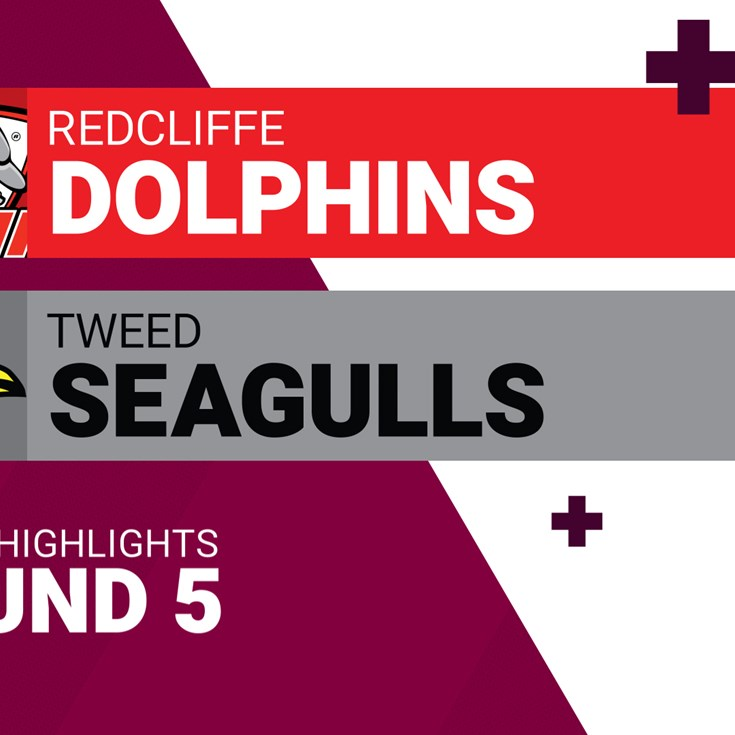 Round 5 highlights: Dolphins v Tweed