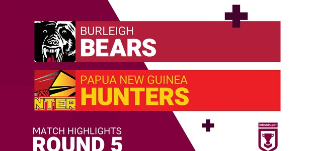 Round 5 highlights: Bears v Hunters