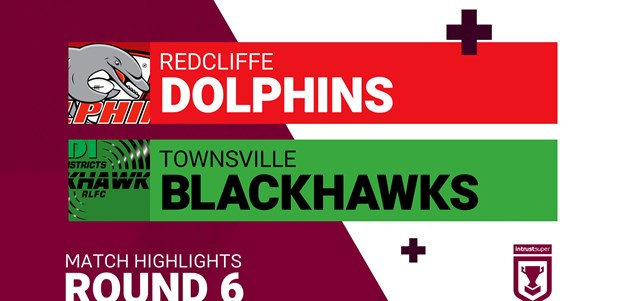 Round 6 highlights: Dolphins v Blackhawks