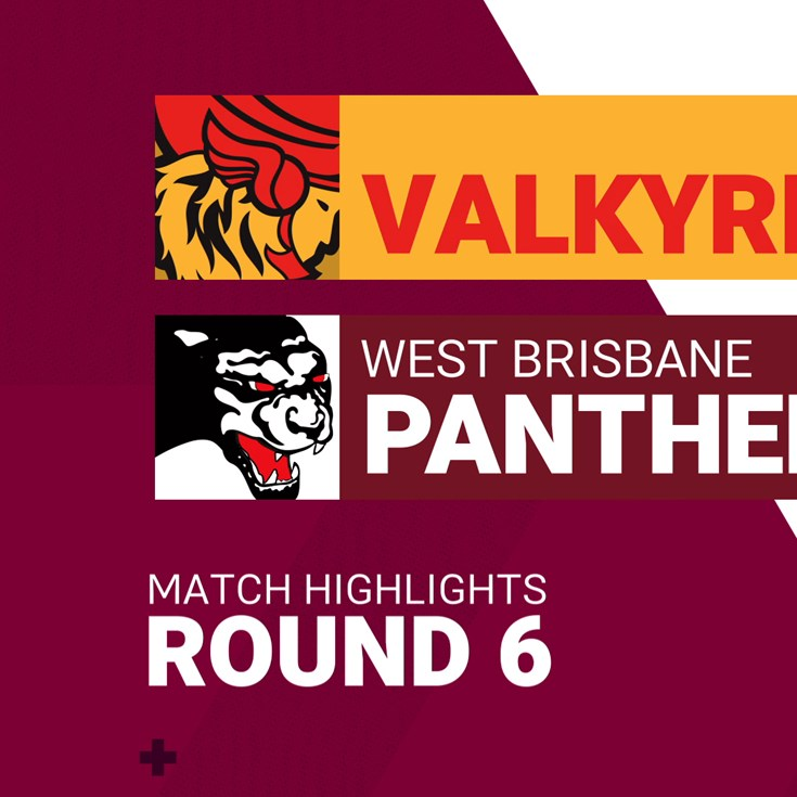 Round 6 highlights: Valkyries v Panthers