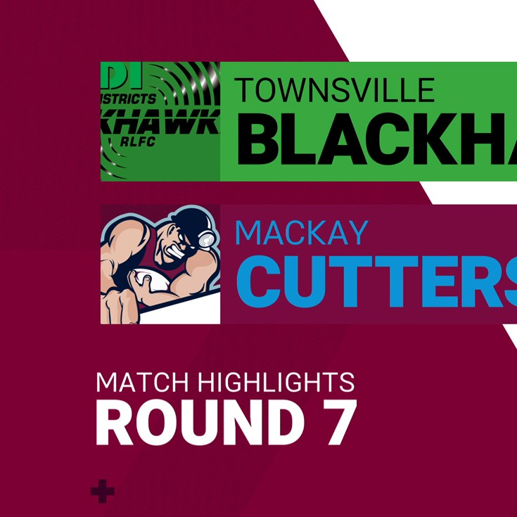 Round 7 highlights: Blackhawks v Cutters